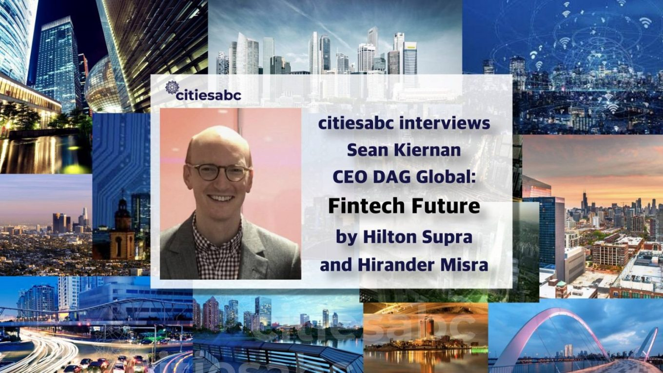 COVID-19 And The Future of FinTech: Interview with Sean Kiernan, CEO of DAG Global By Hilton Supra And Hirander Misra